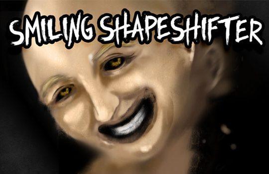 Smiling Shapeshifter